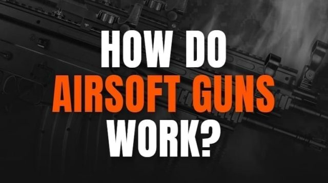 how do airsoft guns work