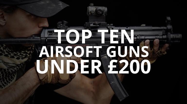 top airsoft guns under 200